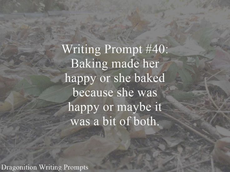 Writing Prompt #40: Baking made her happy or she baked because she was happy or maybe it was a bit of both.