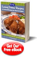 Sunday Dinner Recipes: 25 Potluck Recipes for Church Supper Free eCookbook