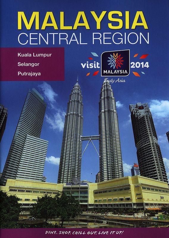 Malaysia Central Region; Kuala Lumpur, Selangor, Putrajaya;  Dine. Shop. Chill Out. Live it up! 2014   tourism travel brochure   by worldtravellib World Travel library
