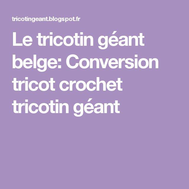 Le tricotin géant belge: Conversion tricot crochet tricotin géant