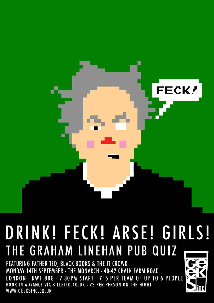 Graham Linehan pub quiz, featuring Father Ted, Black Books and The IT Crowd. Sep 14th at The Monarch in Camden. Woot woot.