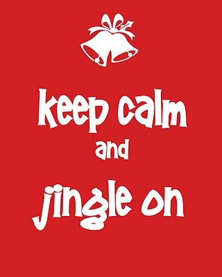 Keep Calm and Jingle On (Merry Christmas)
