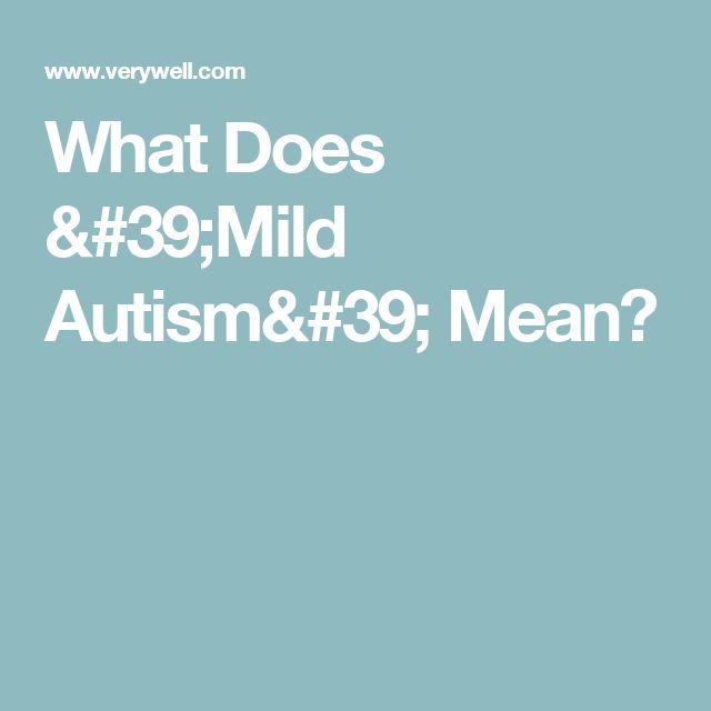 What Does 'Mild Autism' Mean?