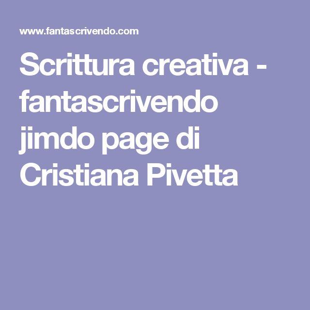 Scrittura creativa - fantascrivendo jimdo page di Cristiana Pivetta