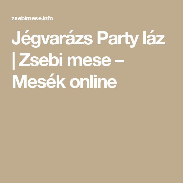 Jégvarázs Party láz | Zsebi mese – Mesék online