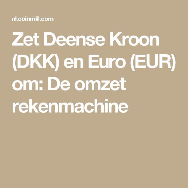 Zet Deense Kroon (DKK) en Euro (EUR) om: De omzet rekenmachine