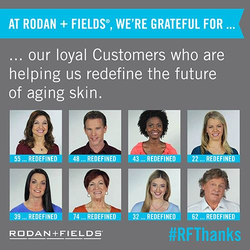 At Rodan + Fields®, changing skin and changing lives is more than just a mantra: it's a movement. We are so grateful for our loyal Customers who are helping us redefine the future of aging skin. Stay tuned over the next five days as we continue to roll out our list of things we're grateful for. #RFThanks