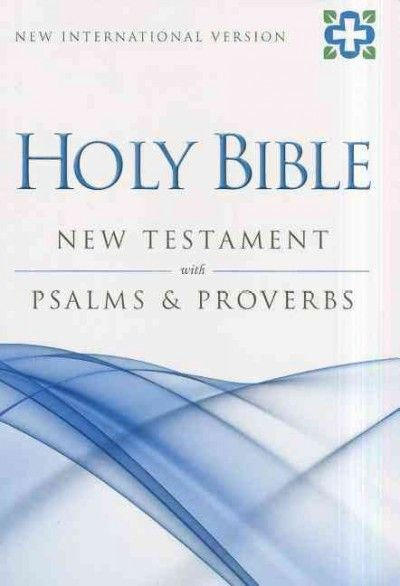 Holy Bible: New Testament with Psalms & Proverbs: New International Version