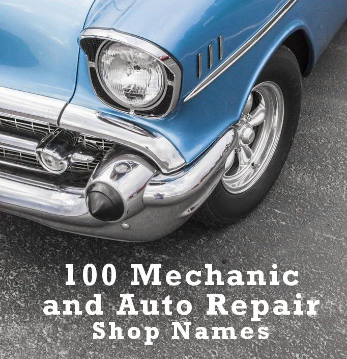 100 Mechanic And Auto Repair Shop Names Auto Repair Shop Auto