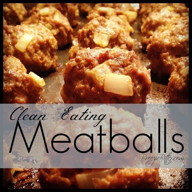 Clean Eating Meatballs- fast, easy, FREEZER friendly!