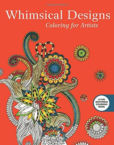Whimsical Designs Coloring For Artists Creative Stress Relieving Adult Book Series By