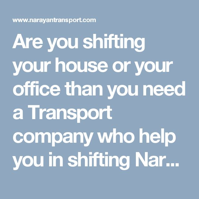 Are you shifting  your house or your office than you need a Transport company who help you in shifting Narayan Transport is the best packer and mover in Faridabad at work in your budget.