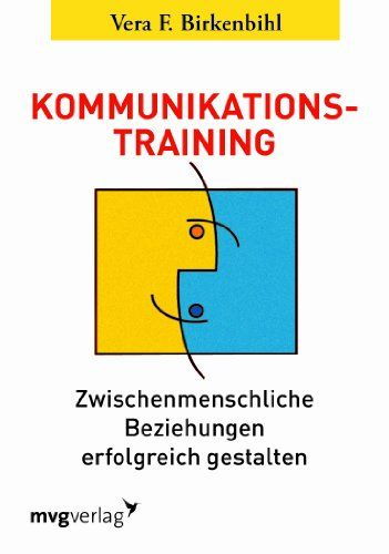 Kommunikationstraining: Zwischenmenschliche Beziehungen erfolgreich gestalten von Vera F. Birkenbihl http://www.amazon.de/dp/3868824464/ref=cm_sw_r_pi_dp_FoHlwb0TJFYGH