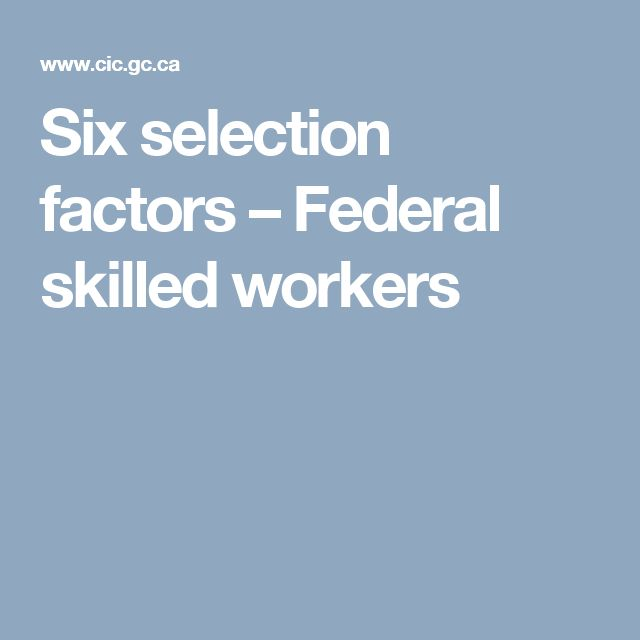 Six selection factors – Federal skilled workers