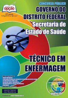 Apostila Concurso Secretaria de Estado de Saúde do Distrito Federal - SES/DF - 2014: - Cargo: Técnico em Enfermagem