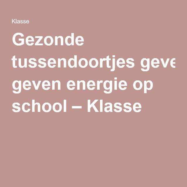Gezonde tussendoortjes geven energie op school – Klasse