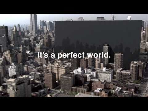 """Sony 3D TV - """"It's a Perfect World"""" with Sony 3D World.....love this Ad. i think it was in 2009."""