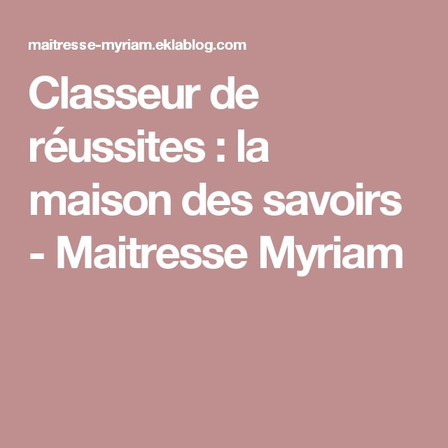 Classeur de réussites : la maison des savoirs - Maitresse Myriam