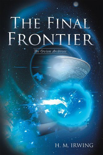 The Final Frontier: The Ovion Archives, http://www.amazon.com/dp/B00K091UBE/ref=cm_sw_r_pi_awdm_p4WHtb11XPB59