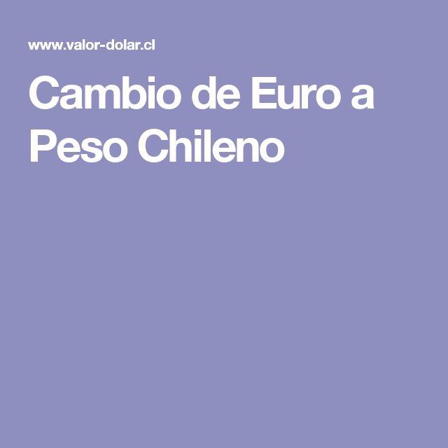 Cambio de Euro a Peso Chileno