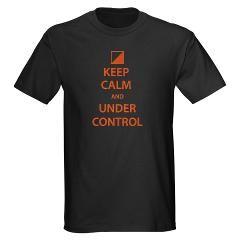 """""""Keep Calm and Under Control T-Shirt"""