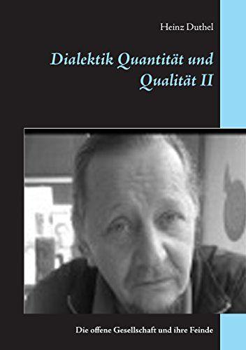Dialektik Quantität und Qualität II: Die offene Gesellschaft und ihre Feinde par [Duthel, Heinz]  http://dld.bz/eKR6e