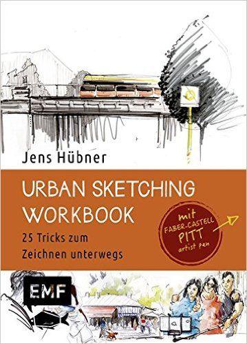 Ein Jahr Urban Sketching - Das Workbook: 25 Tricks zum Zeichnen unterwegs: Amazon.de: Jens Hübner: Bücher