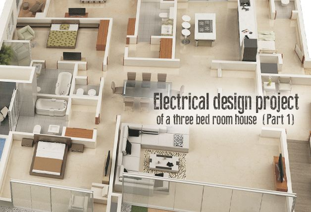 Electrical design project of a three bed room house (Part 1 ...