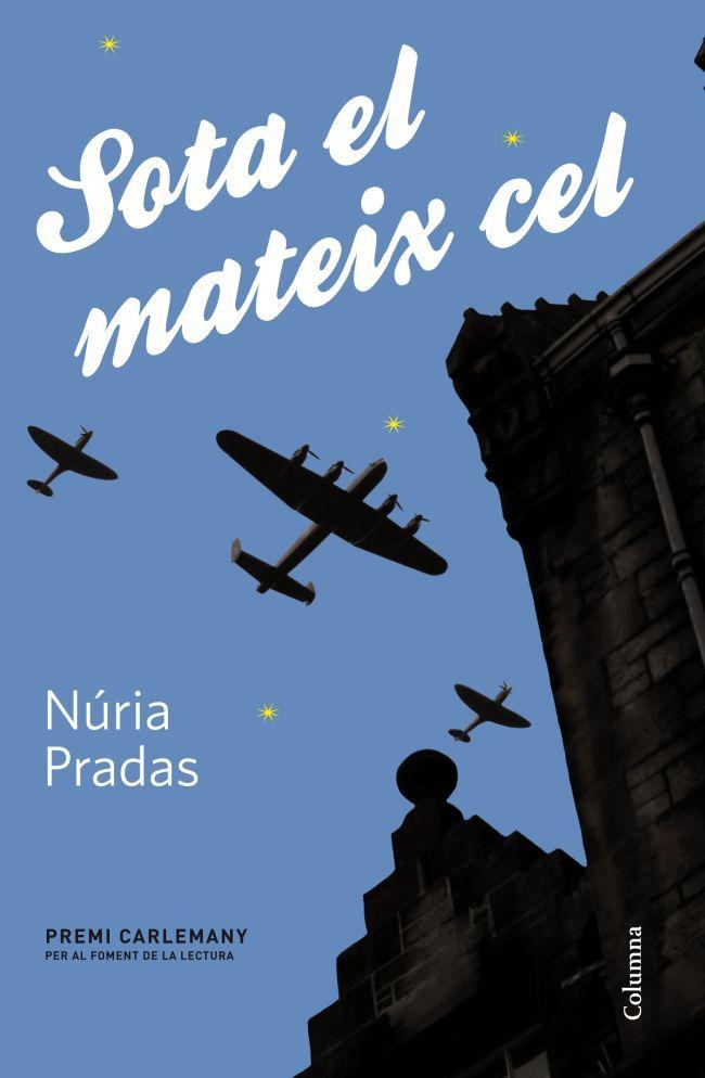 ESTIU-2014. Núria Pradas. Sota el mateix cel. JN(PRA)SOT  http://www.youtube.com/watch?v=XgcLPma8XOY