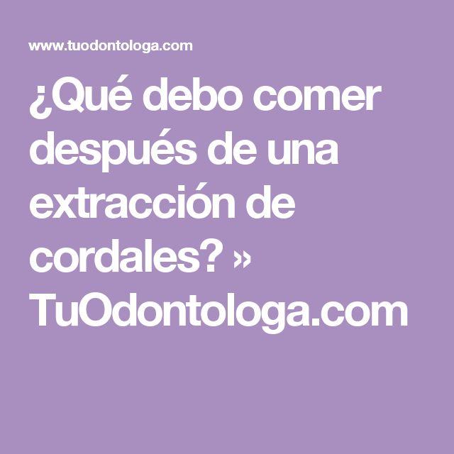 ¿Qué debo comer después de una extracción de cordales? » TuOdontologa.com