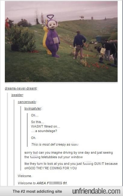 Not only am I surprised this wasn't filmed on a sound stage, I'm extremely freaked out that the Teletubbies were like 7ft tall..