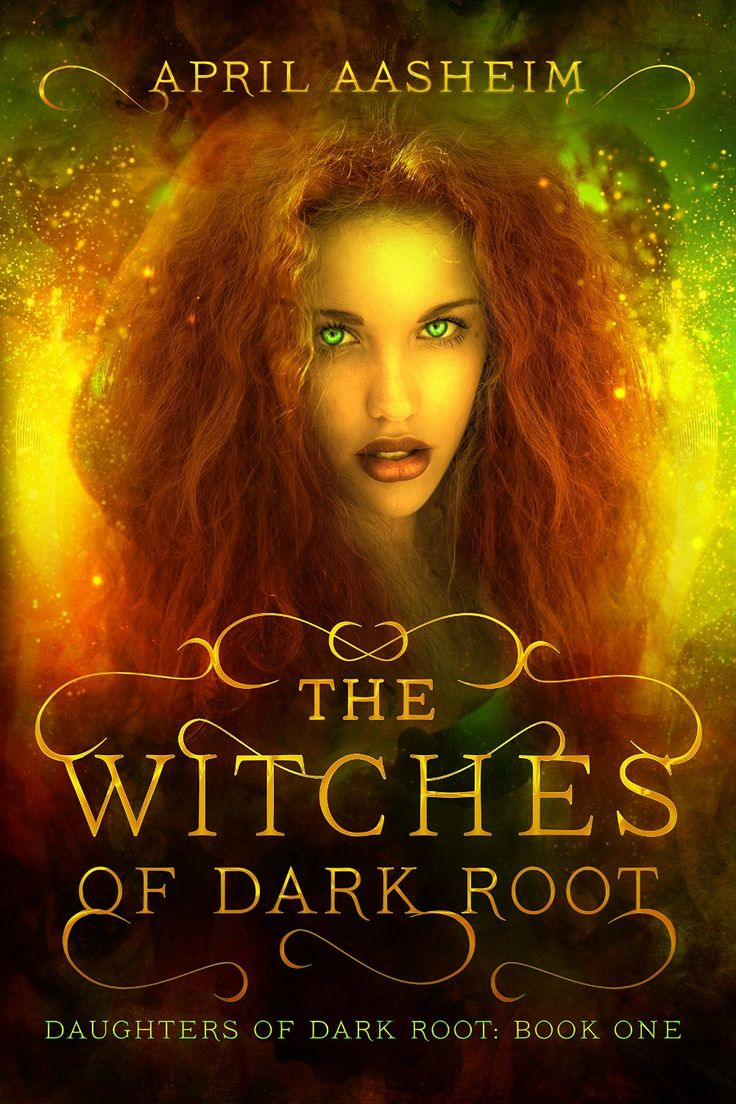 The Witches Of Dark Root (daughters Of Dark Root Book 1) By April Aasheim ·  Dark Rootsfree Ebooksthe