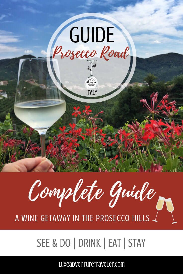 The Luxe Adventure Traveler Guide To The Prosecco Road Prosecco Wine Tour American Wine