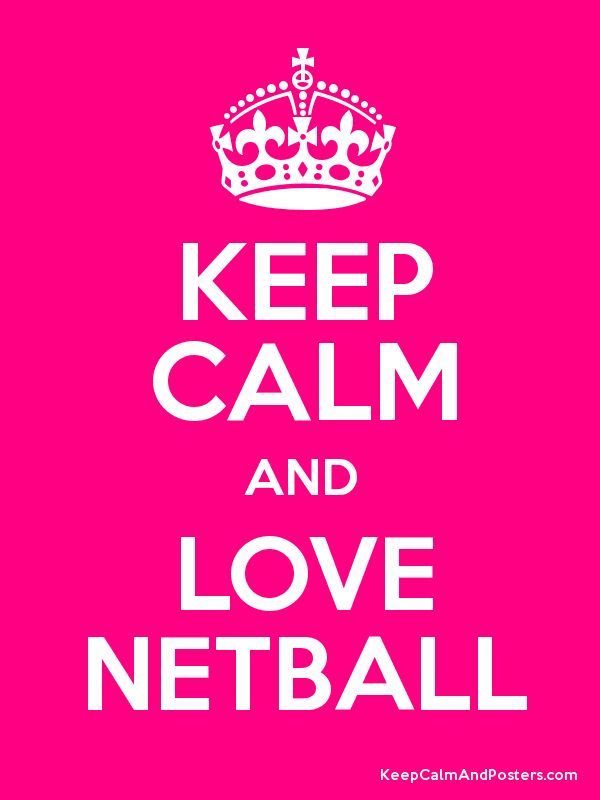 Love Netball!! | Keep Calm posters | Pinterest | Keep calm ...