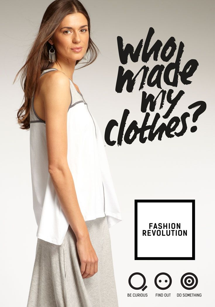 Who made your clothes? Fashion Revolution Day is coming. Show you're paying attention. #FashRev