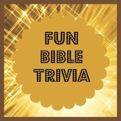 Bible Lessons for Kids: Fun Bible Trivia