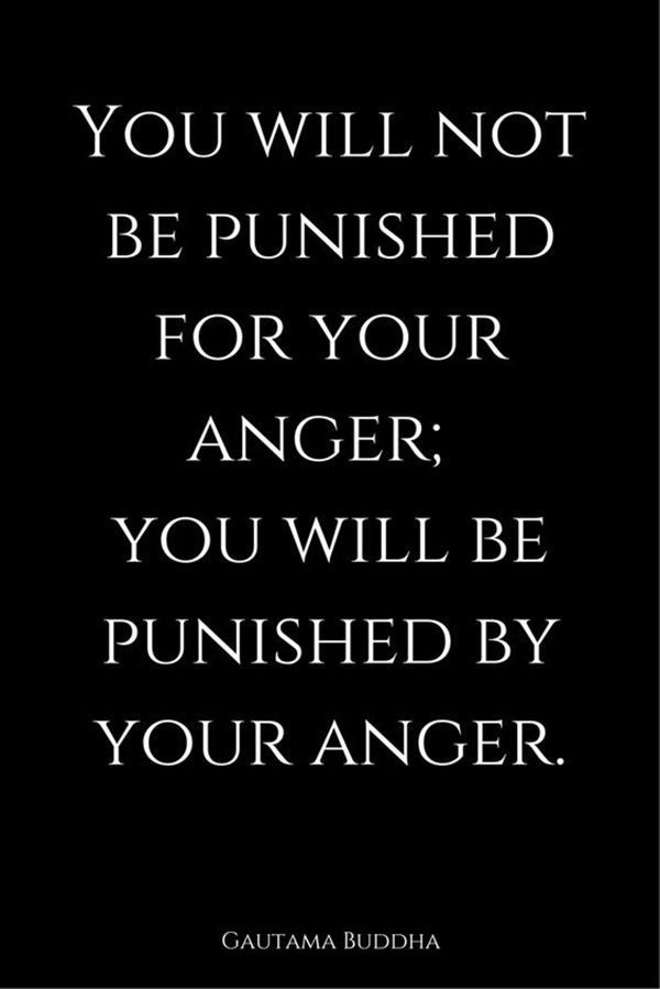 """Anger is an ugly emotion. 