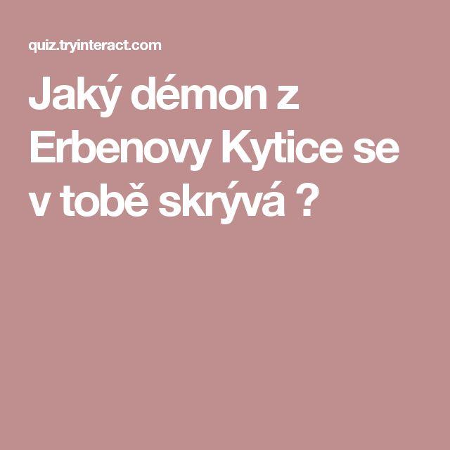 Jaký démon z Erbenovy Kytice se v tobě skrývá ?