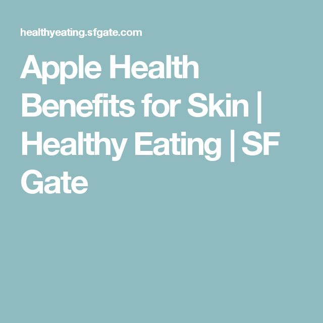 Apple Health Benefits for Skin   Healthy Eating   SF Gate
