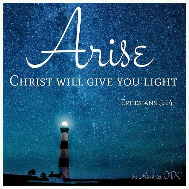 """ Awake, you who sleep, arise from the dead, and Christ will give you light."" (Ephesians 5:14)"