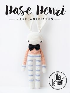Häkelanleitung für Hase Henri, Babyspielzeug selbermachen / cute crochet instruction for a cuddling toy made by olialemon via DaWanda.com