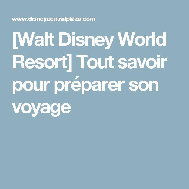 [Walt Disney World Resort] Tout savoir pour préparer son voyage