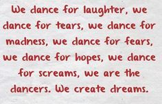Dance Quotes- We dance for laughter - Tiffany's Dance Academy
