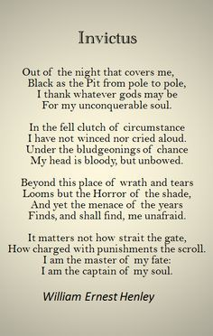 One of the poems I loved from the movie Invictus and also several Navy Seals as inspiration for them.