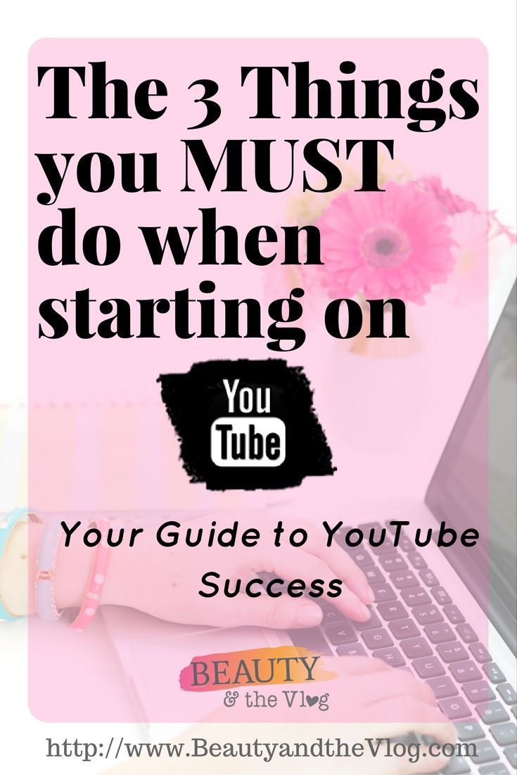 How To Get Started On Youtube The Right Way
