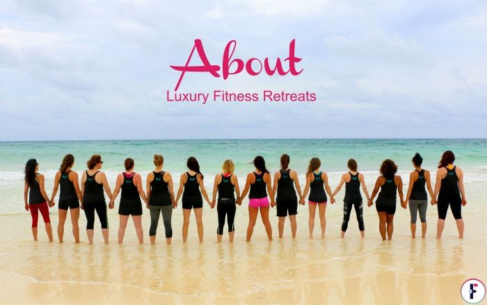 About - Luxury Fitness Retreats. Find out more at FIT & Flirty #luxuryfitnessretreats