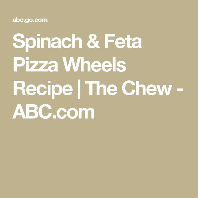 Spinach & Feta Pizza Wheels Recipe | The Chew - ABC.com