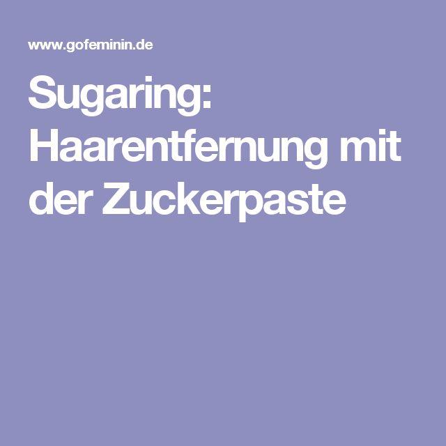 Sugaring: Haarentfernung mit der Zuckerpaste
