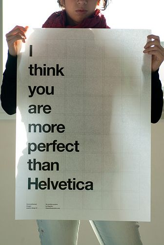 (but not as perfect as helvetica neue) The Positive Posters