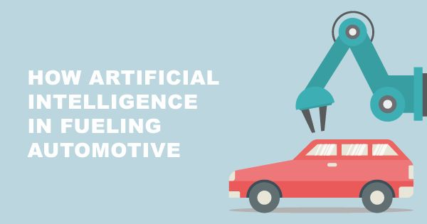 5 Ways Artificial Intelligence is Impacting the Automotive Industry